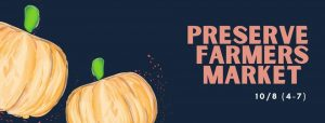 The Preserve Farmers Market features more than produce on Thursday, Oct. 8th