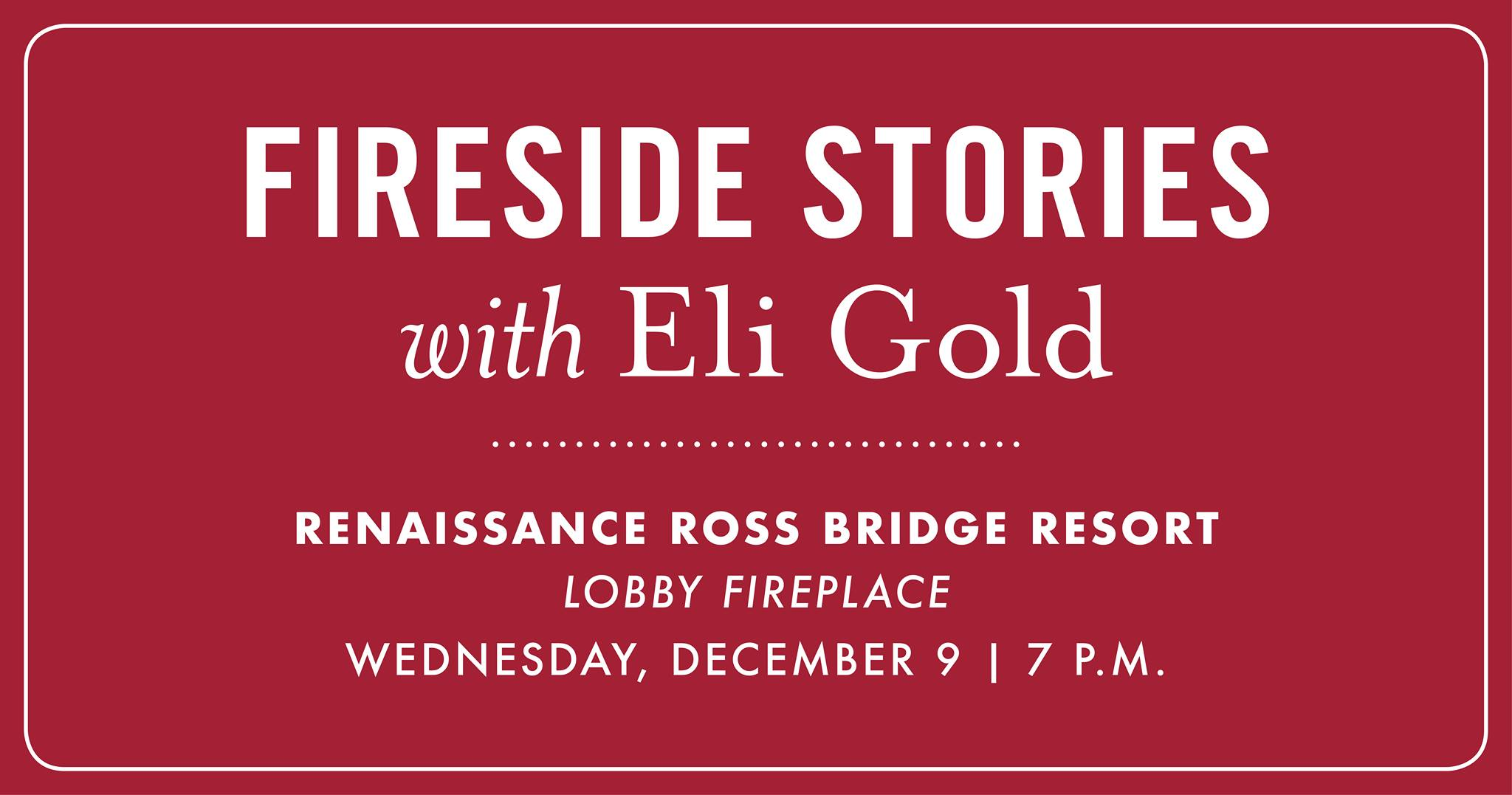 Come hear Fireside Stories told by Eli Gold for FREE